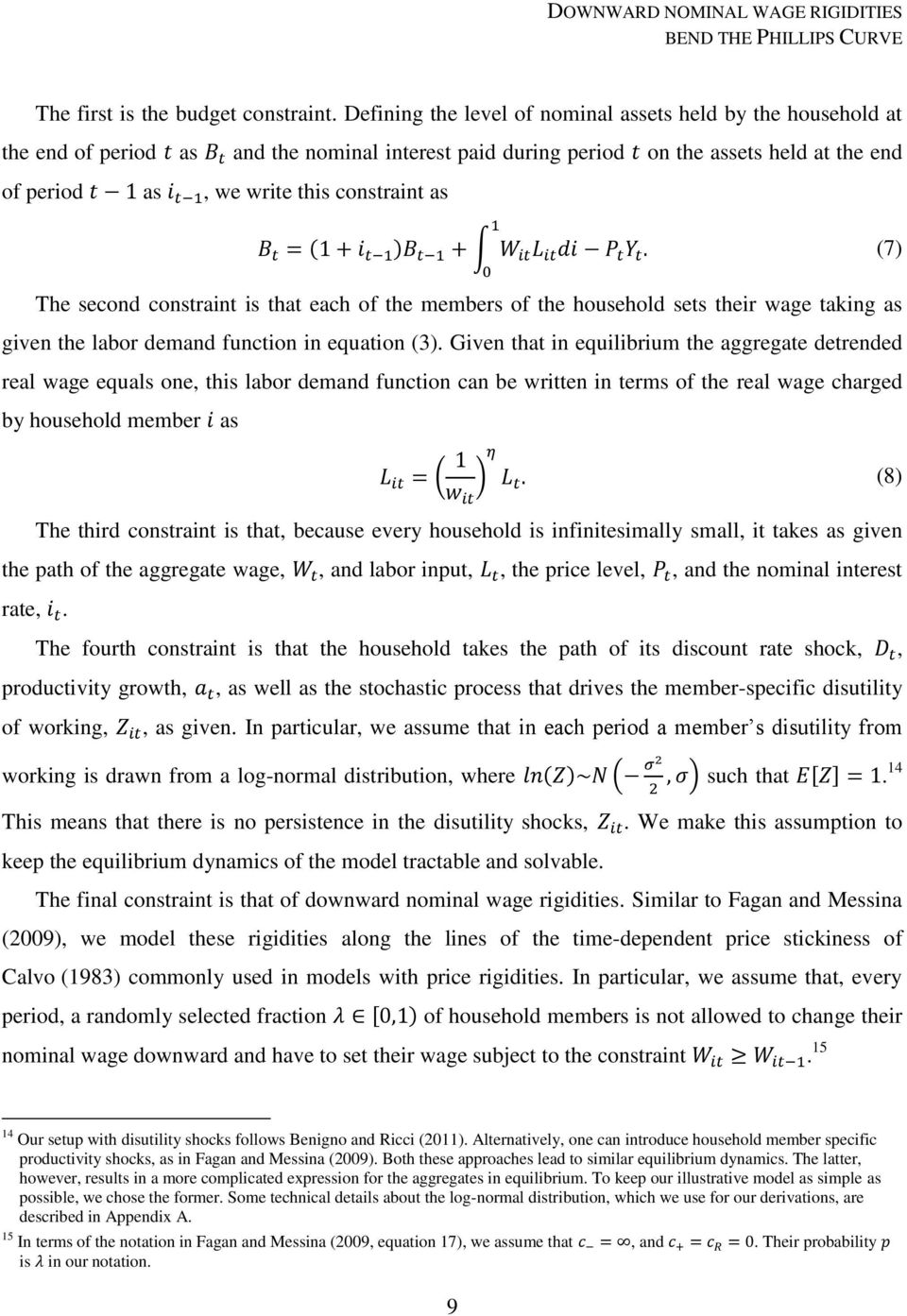 (7) The second constraint is that each of the members of the household sets their wage taking as given the labor demand function in equation (3).