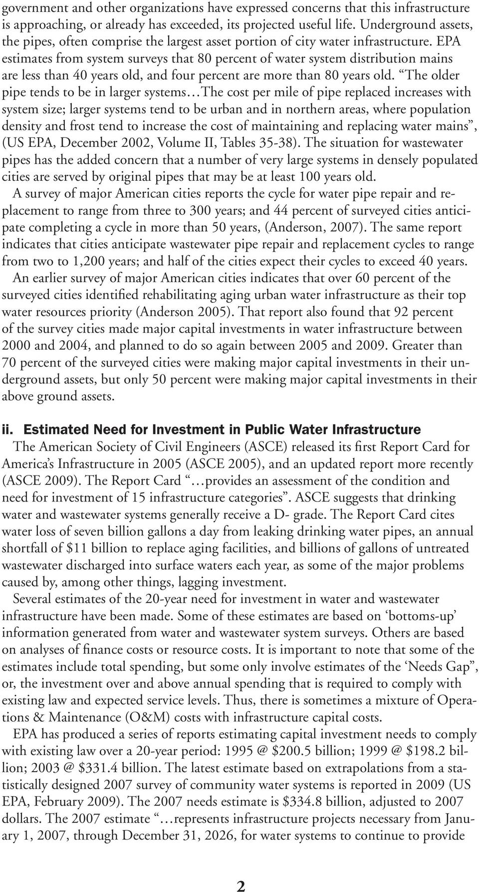 EPA estimates from system surveys that 80 percent of water system distribution mains are less than 40 years old, and four percent are more than 80 years old.