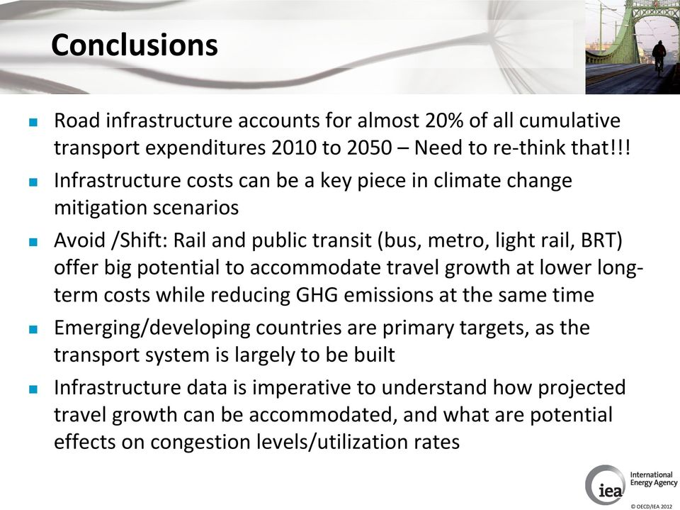 potential to accommodate travel growth at lower longterm costs while reducing GHG emissions at the same time Emerging/developing countries are primary targets, as the