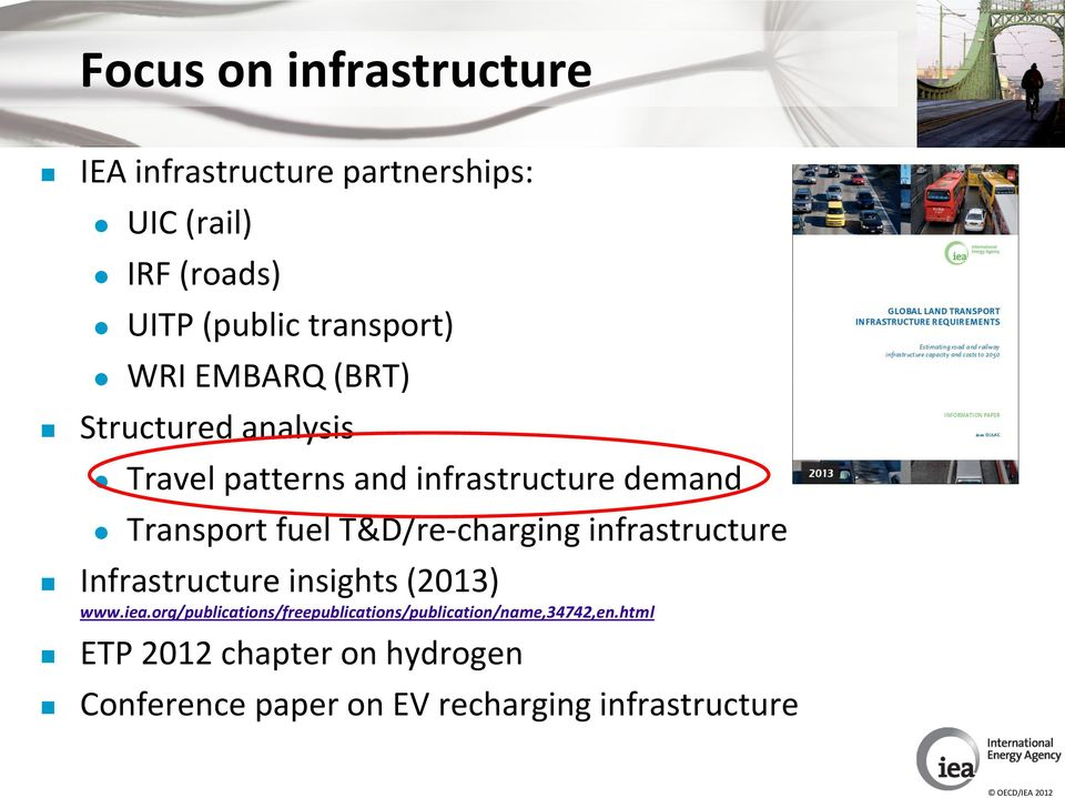 fuel T&D/re-charging infrastructure Infrastructure insights (2013) www.iea.
