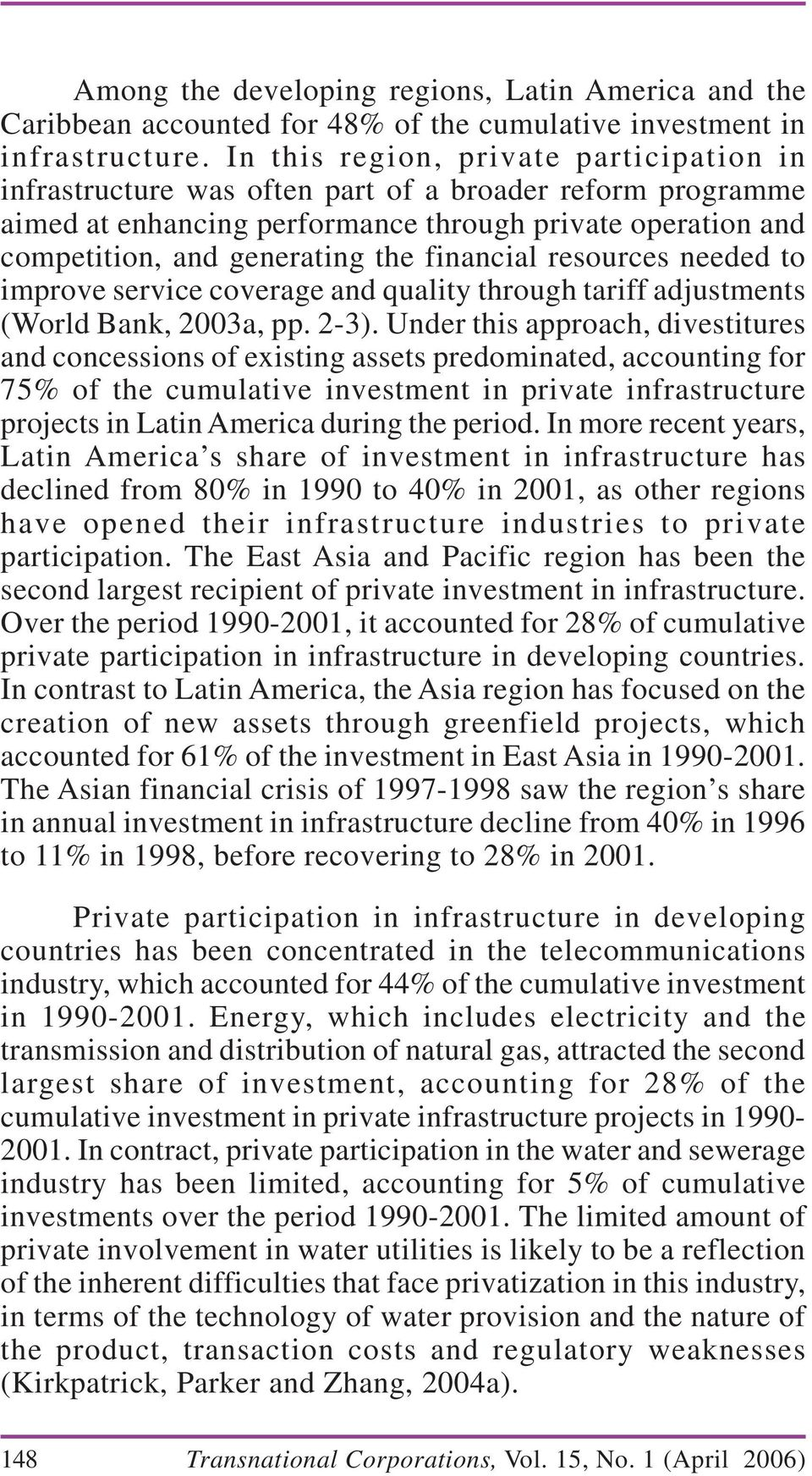 financial resources needed to improve service coverage and quality through tariff adjustments (World Bank, 2003a, pp. 2-3).