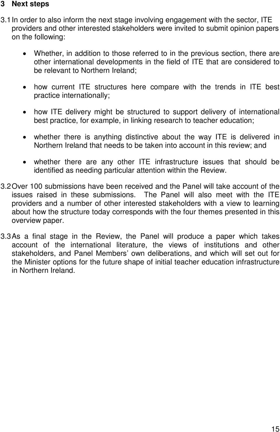 addition to those referred to in the previous section, there are other international developments in the field of ITE that are considered to be relevant to Northern Ireland; how current ITE