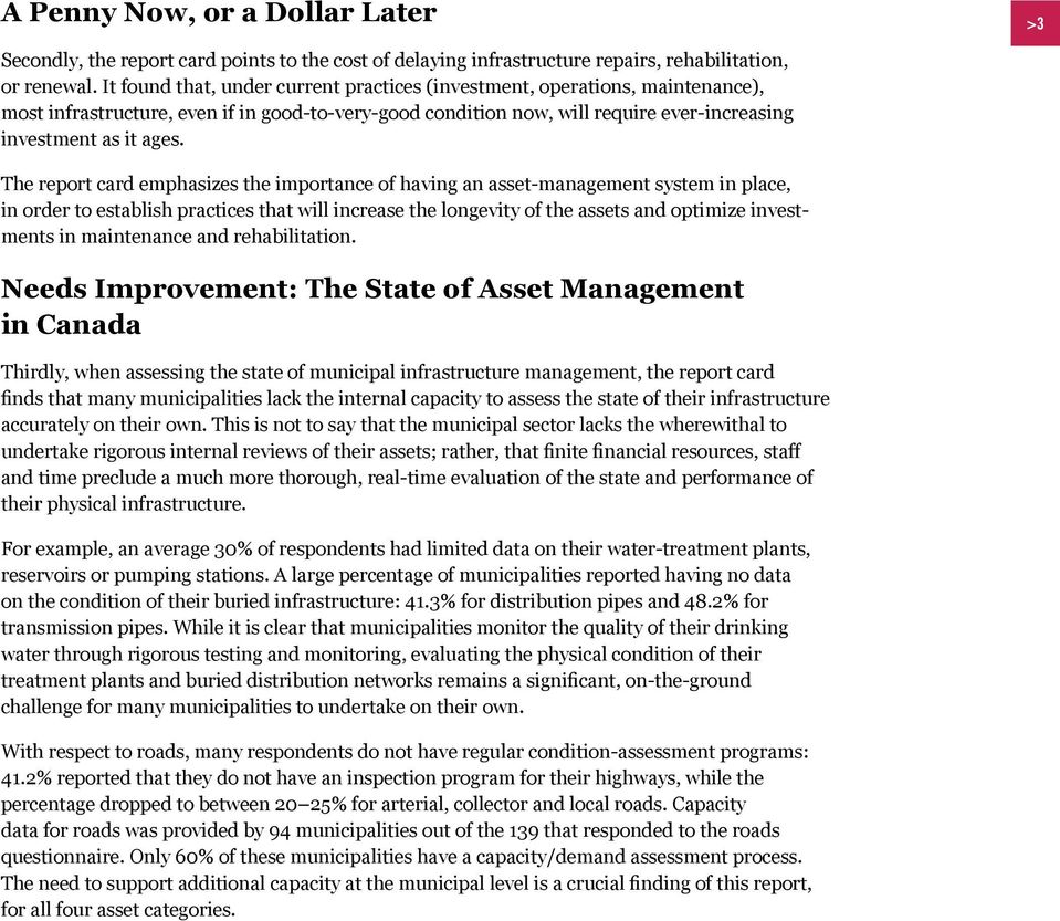 The report card emphasizes the importance of having an asset-management system in place, in order to establish practices that will increase the longevity of the assets and optimize investments in