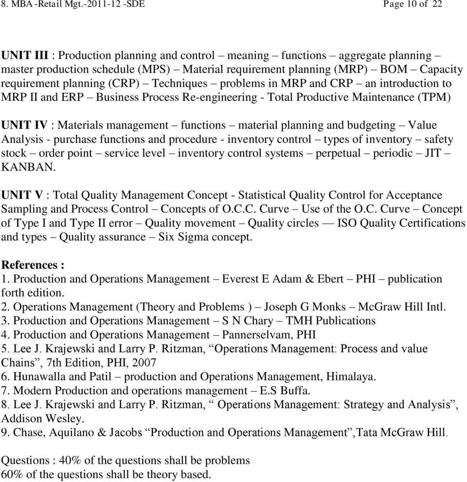 requirement planning (CRP) Techniques problems in MRP and CRP an introduction to MRP II and ERP Business Process Re-engineering - Total Productive Maintenance (TPM) UNIT IV : Materials management