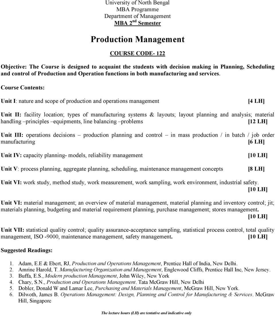 Unit I: nature and scope of production and operations management [4 LH] Unit II: facility location; types of manufacturing systems & layouts; layout planning and analysis; material handling