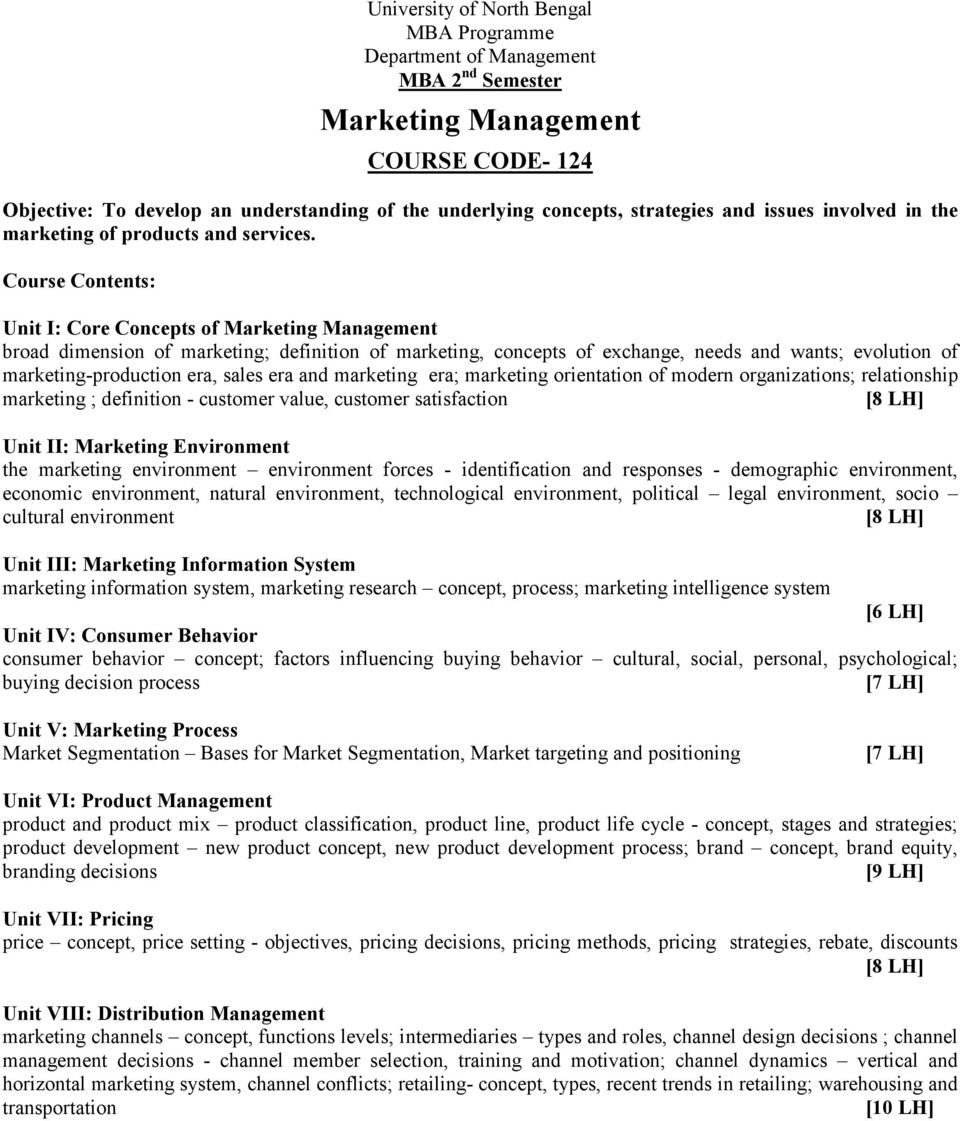 marketing era; marketing orientation of modern organizations; relationship marketing ; definition - customer value, customer satisfaction Unit II: Marketing Environment the marketing environment