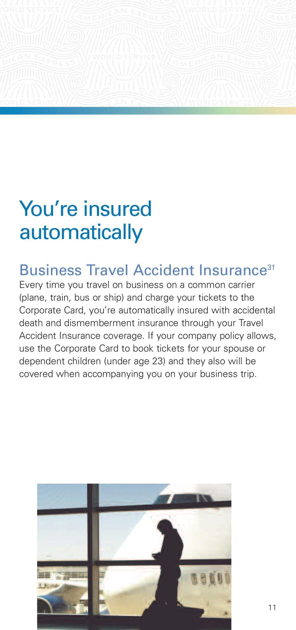 dismemberment insurance through your Travel Accident Insurance coverage.