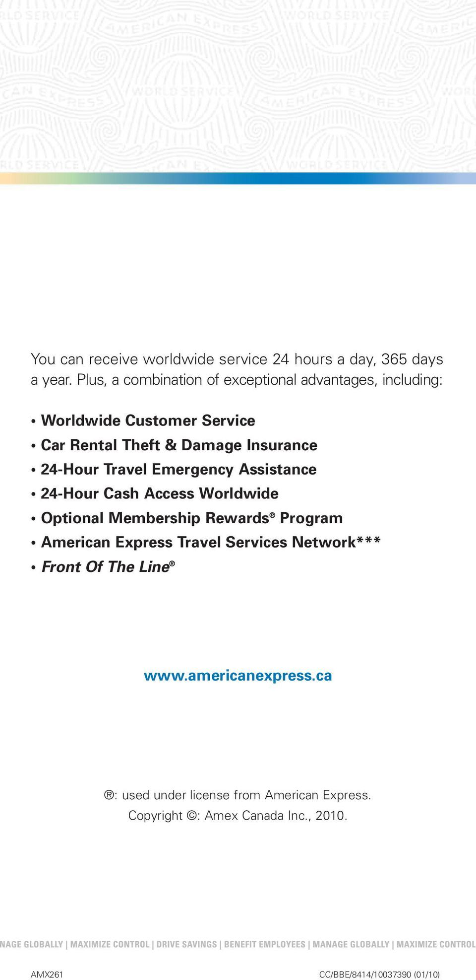 24-Hour Travel Emergency Assistance 24-Hour Cash Access Worldwide Optional Membership Rewards Program American Express