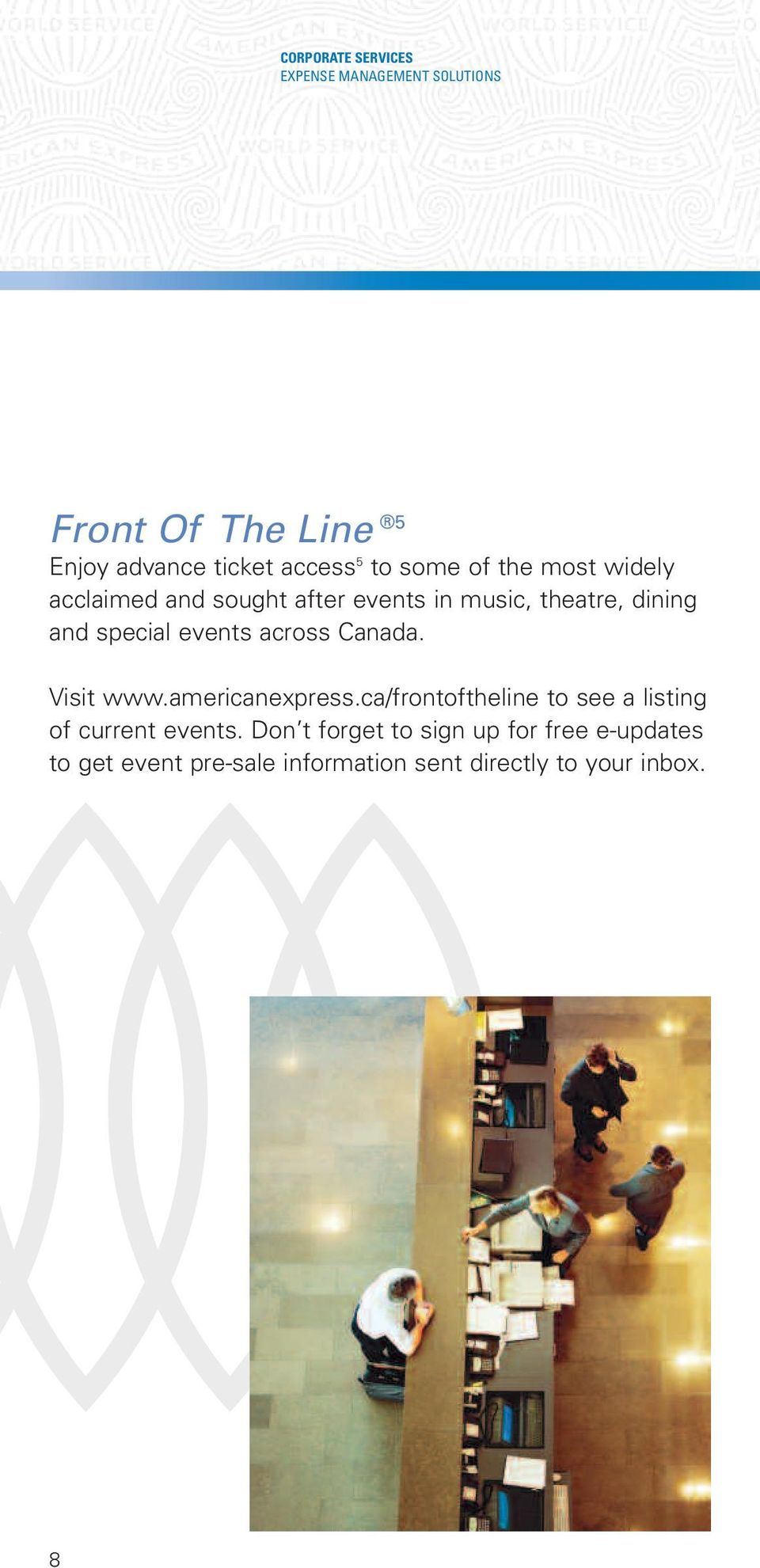 events across Canada. Visit www.americanexpress.ca/frontoftheline to see a listing of current events.