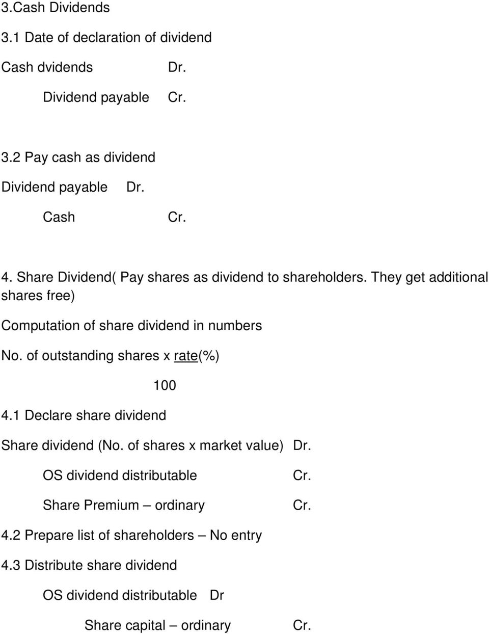 of outstanding shares x rate(%) 100 4.1 Declare share dividend Share dividend (No. of shares x market value).