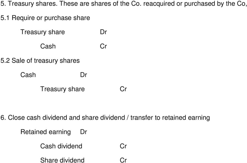 1 Require or purchase share Treasury share 5.
