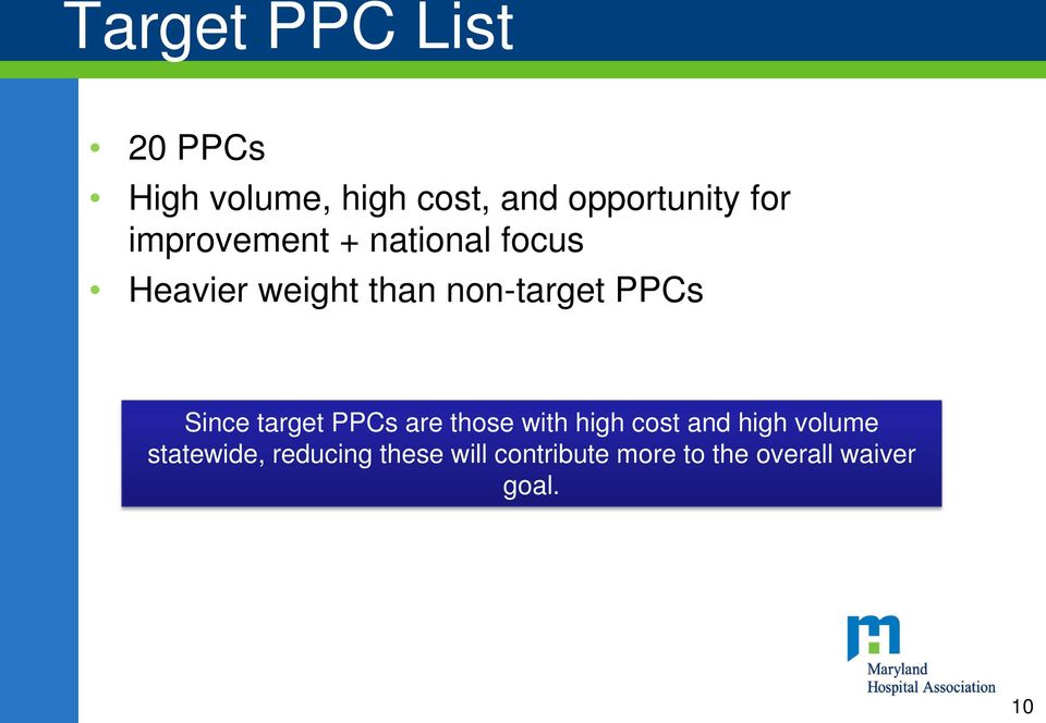 Since target PPCs are those with high cost and high volume