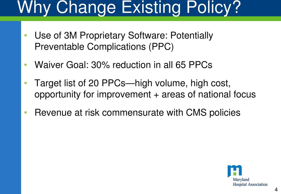 (PPC) Waiver Goal: 30% reduction in all 65 PPCs Target list of 20 PPCs