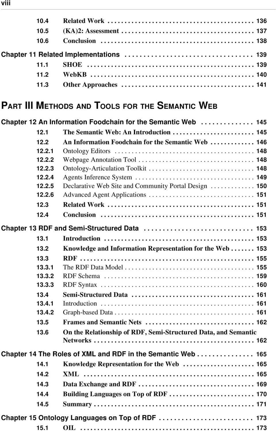 ...................................... 141 PART III METHODS AND TOOLS FOR THE SEMANTIC WEB Chapter 12 An Information Foodchain for the Semantic Web.............. 145 12.