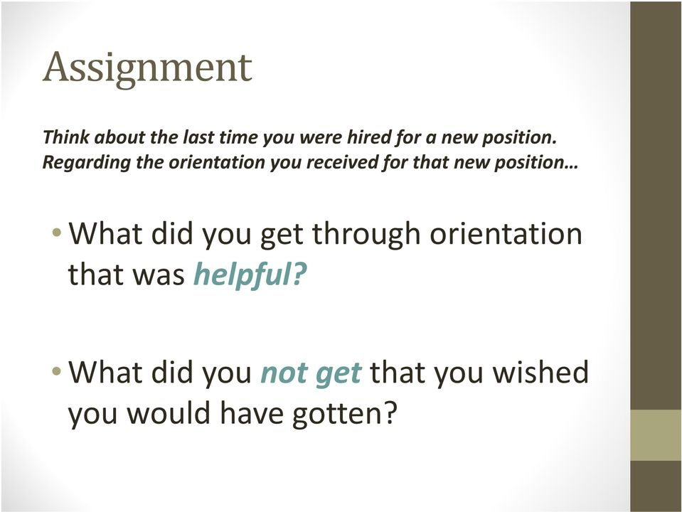 Regarding the orientation you received for that new position