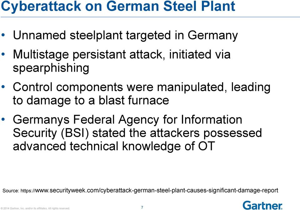 Germanys Federal Agency for Information Security (BSI) stated the attackers possessed advanced technical