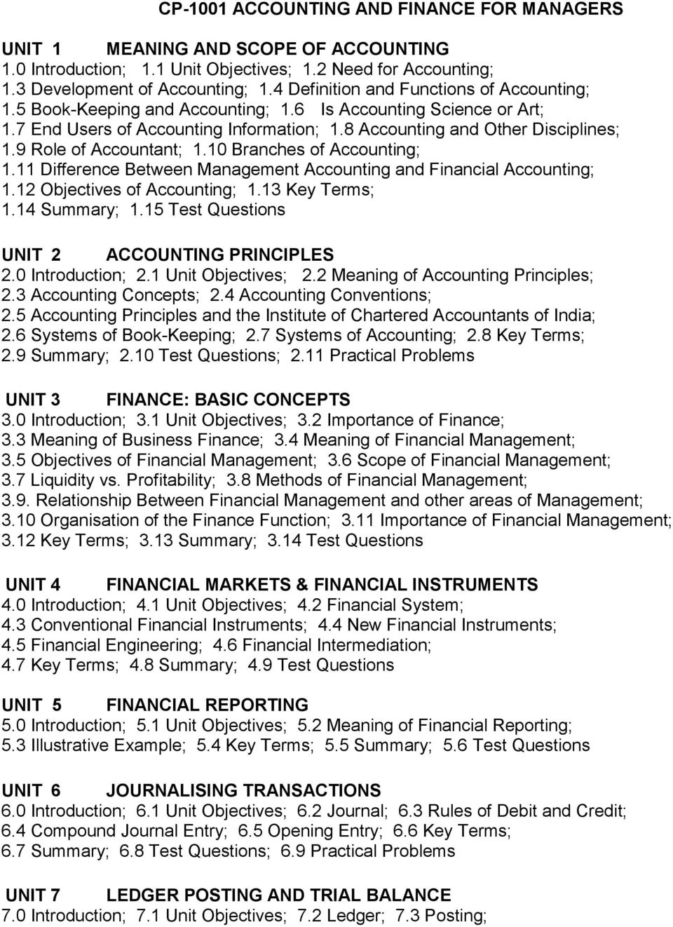 9 Role of Accountant; 1.10 Branches of Accounting; 1.11 Difference Between Management Accounting and Financial Accounting; 1.12 Objectives of Accounting; 1.13 Key Terms; 1.14 Summary; 1.