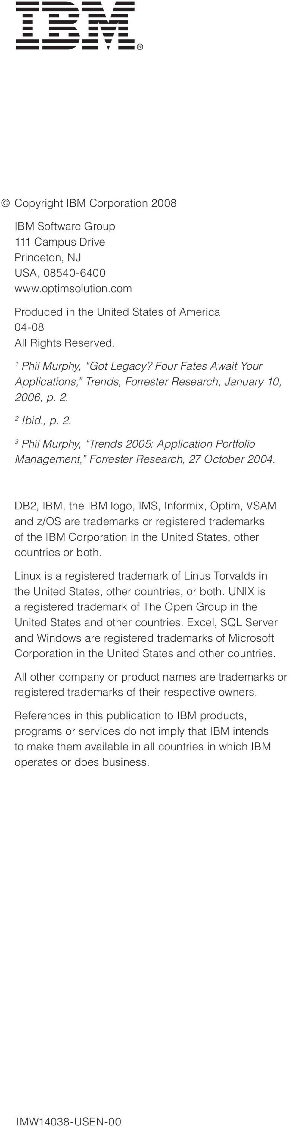 06, p. 2. 2 Ibid., p. 2. 3 Phil Murphy, Trends 2005: Application Portfolio Management, Forrester Research, 27 October 2004.