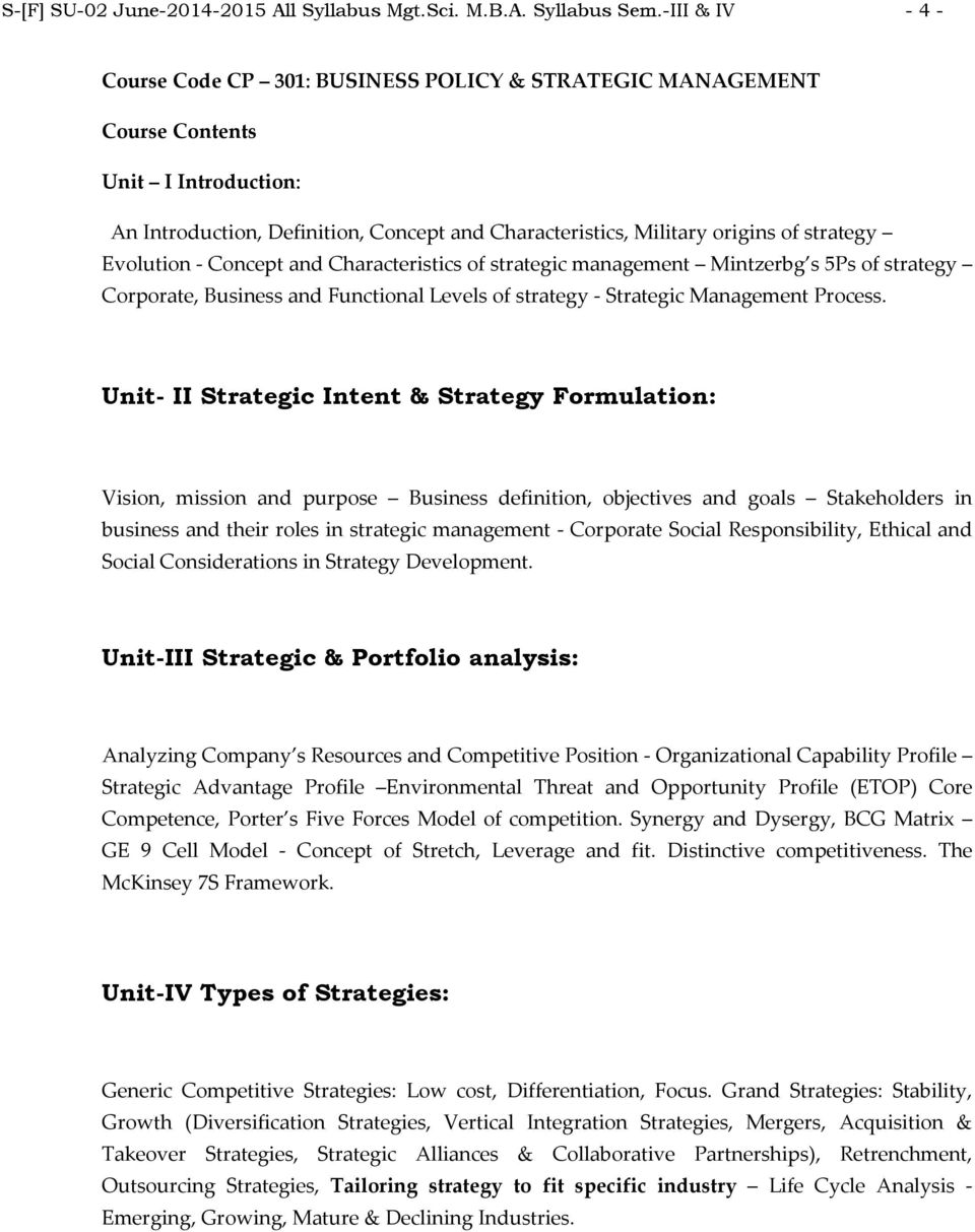 Evolution Concept and Characteristics of strategic management Mintzerbg s 5Ps of strategy Corporate, Business and Functional Levels of strategy Strategic Management Process.