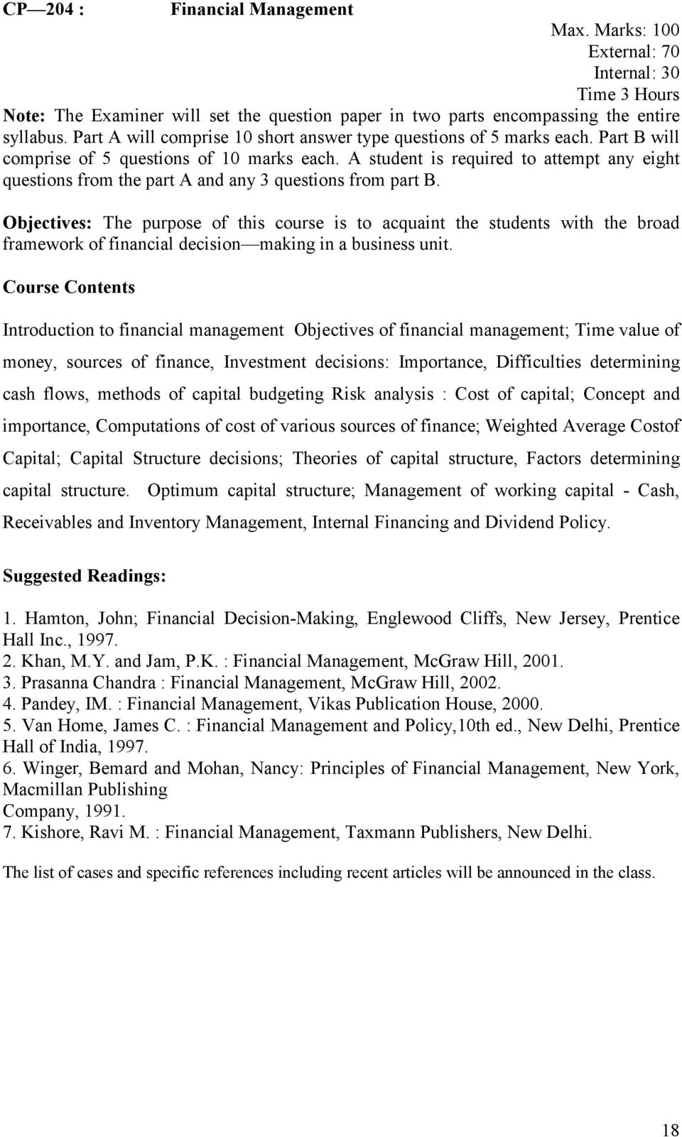 flows, methods of capital budgeting Risk analysis : Cost of capital; Concept and importance, Computations of cost of various sources of finance; Weighted Average Costof Capital; Capital Structure
