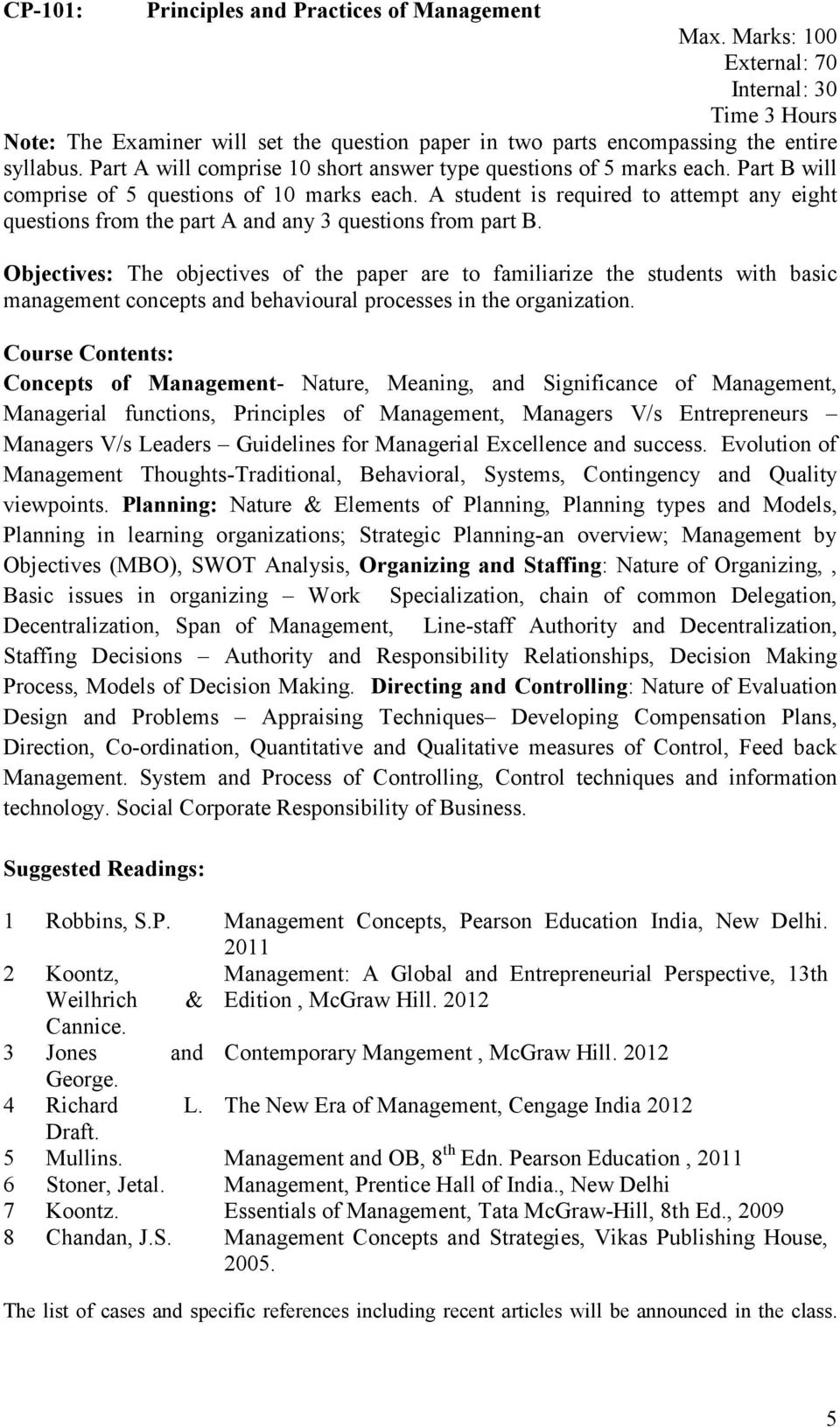 Concepts of Management- Nature, Meaning, and Significance of Management, Managerial functions, Principles of Management, Managers V/s Entrepreneurs Managers V/s Leaders Guidelines for Managerial
