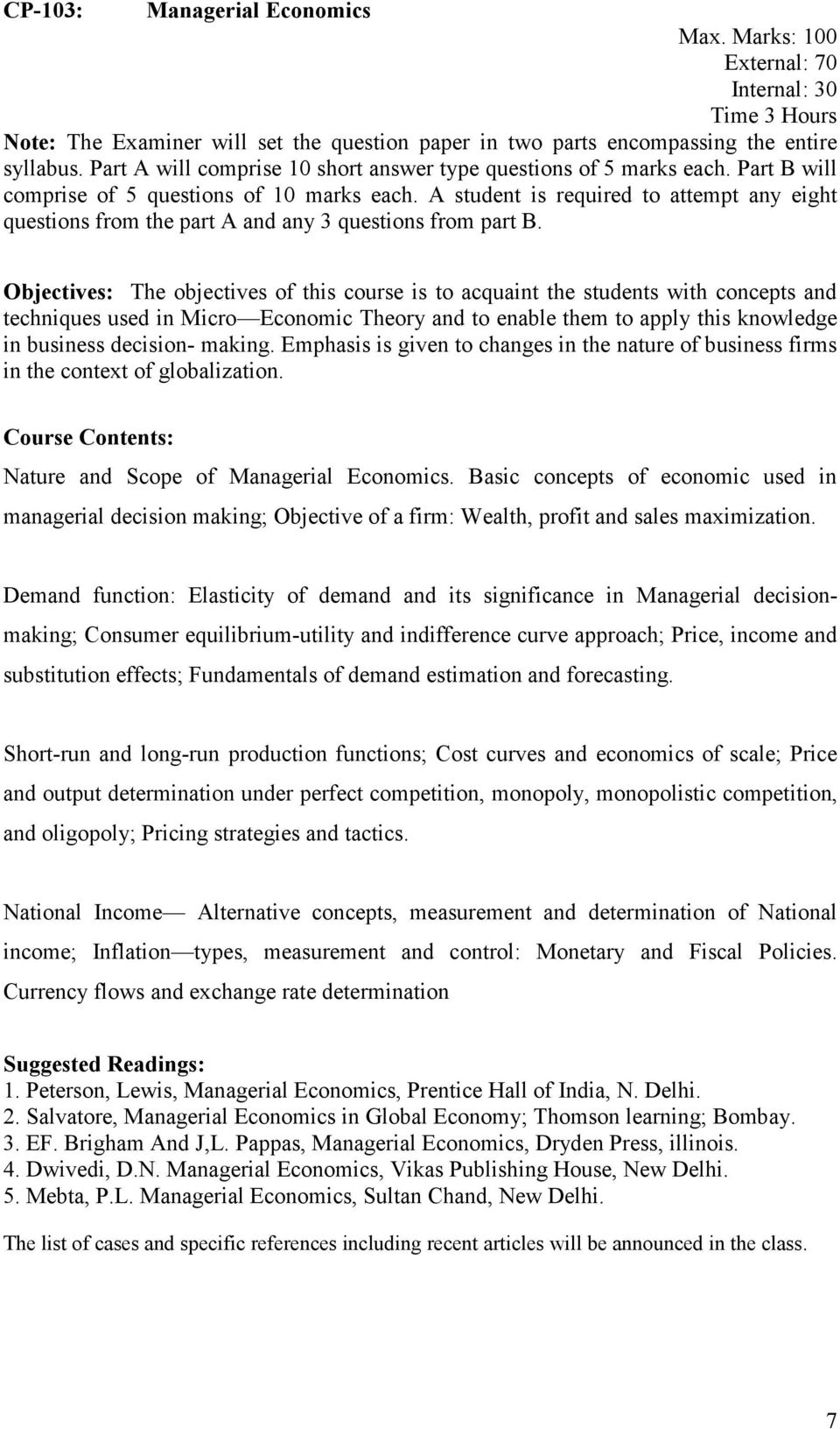 Basic concepts of economic used in managerial decision making; Objective of a firm: Wealth, profit and sales maximization.