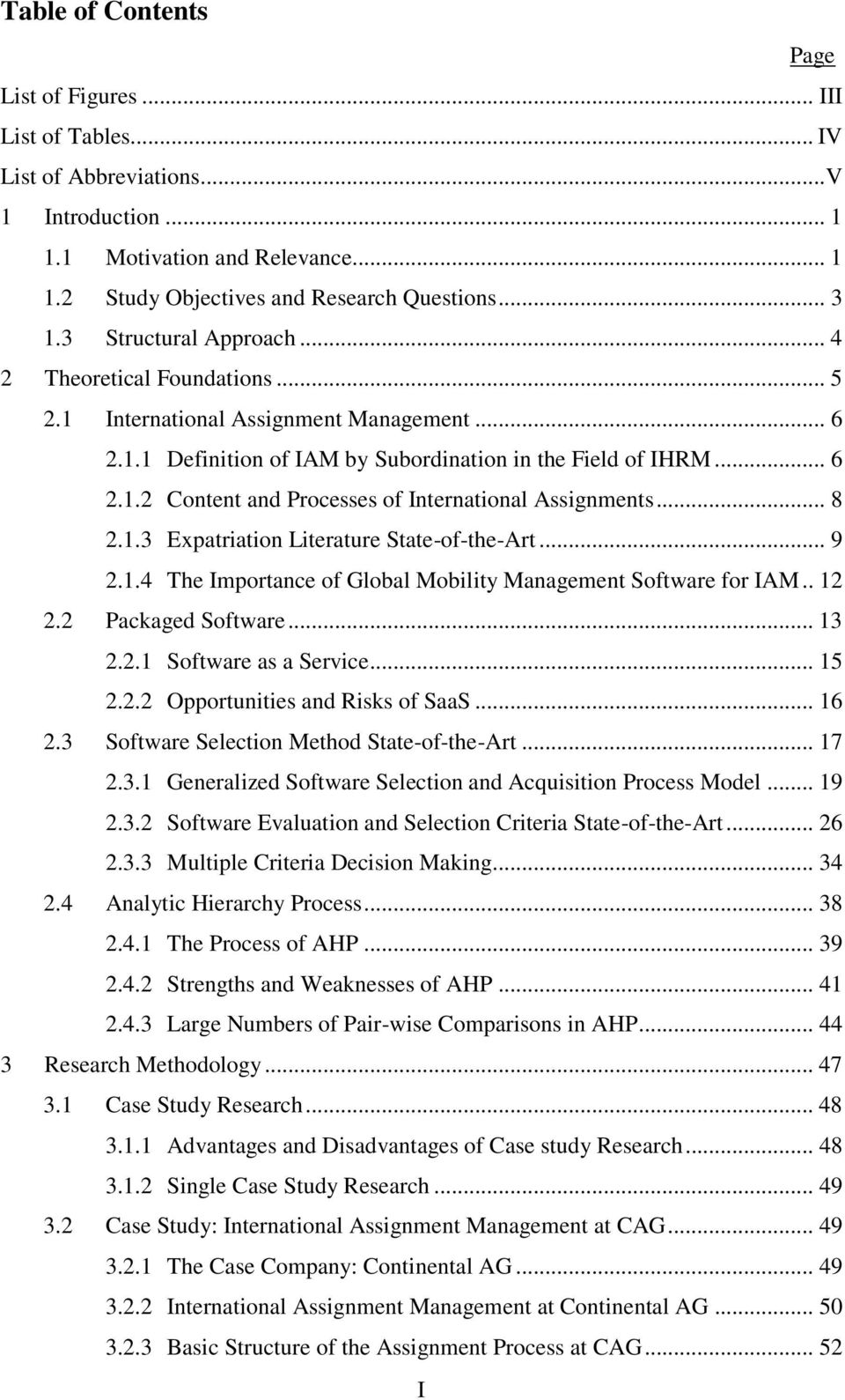 .. 8 2.1.3 Expatriation Literature State-of-the-Art... 9 2.1.4 The Importance of Global Mobility Management Software for IAM.. 12 2.2 Packaged Software... 13 2.2.1 Software as a Service... 15 2.2.2 Opportunities and Risks of SaaS.