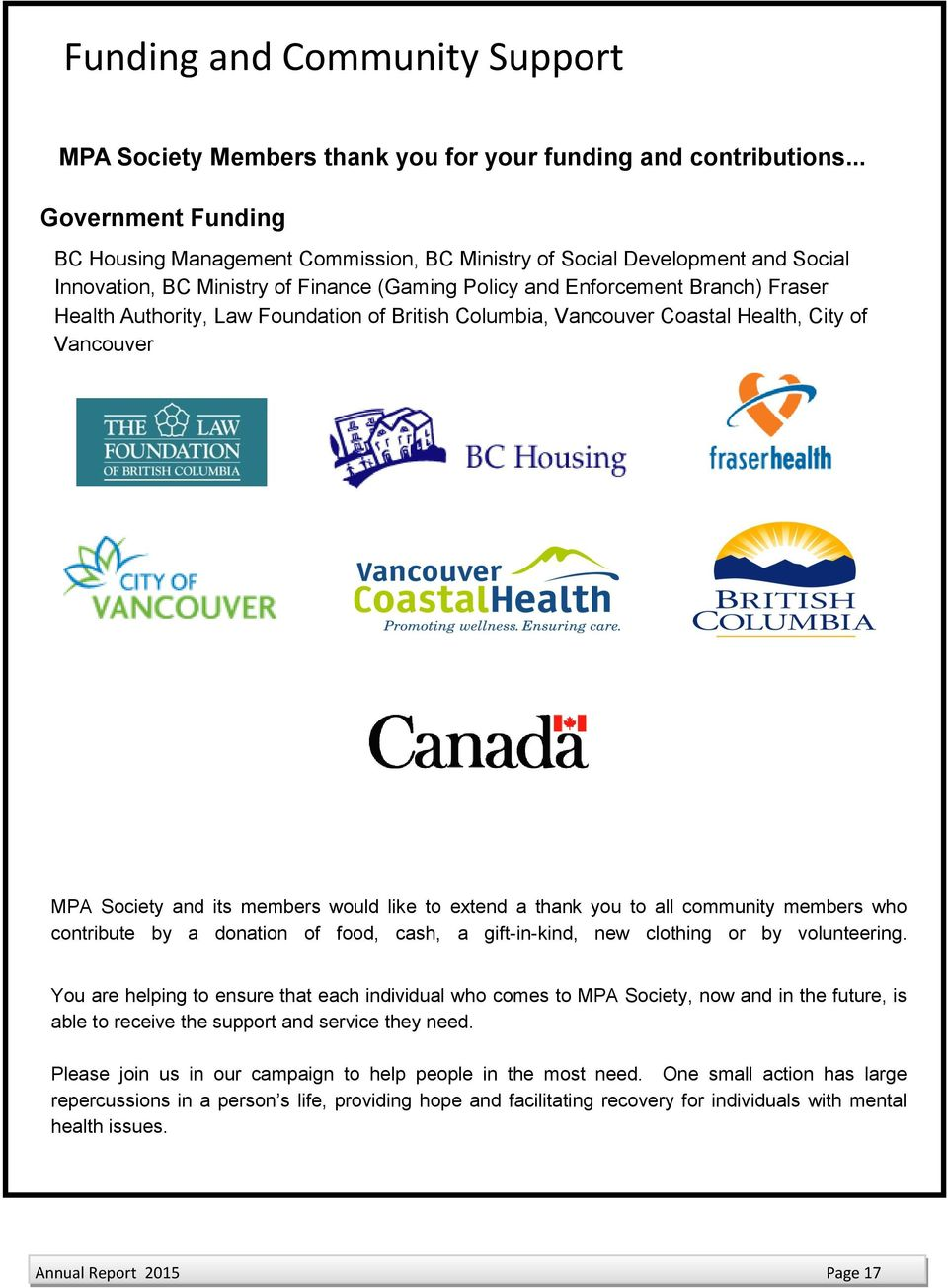 Law Foundation of British Columbia, Vancouver Coastal Health, City of Vancouver MPA Society and its members would like to extend a thank you to all community members who contribute by a donation of
