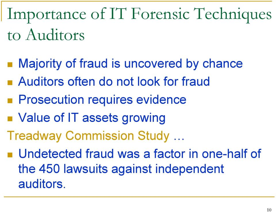 requires evidence Value of IT assets growing Treadway Commission Study