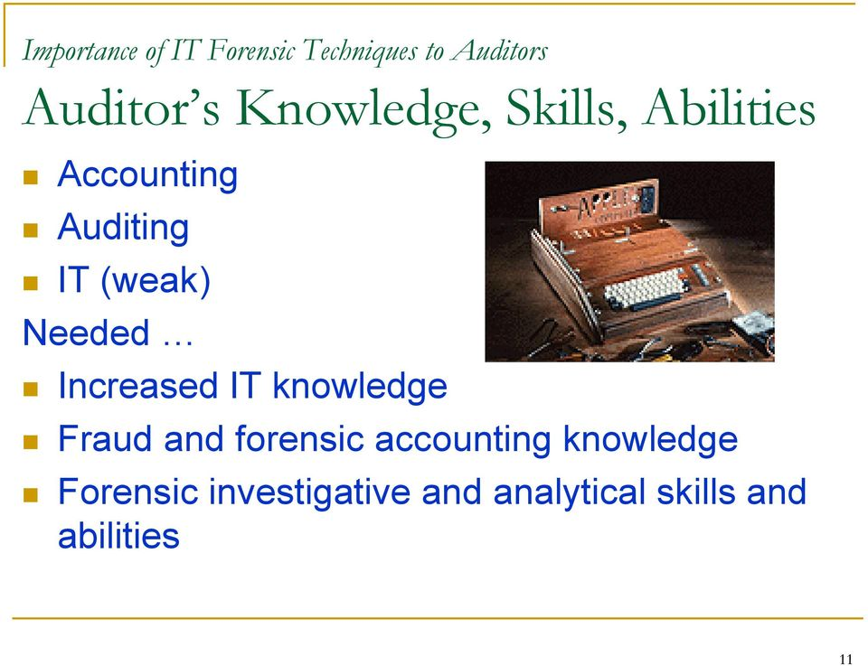 Needed Increased IT knowledge Fraud and forensic accounting