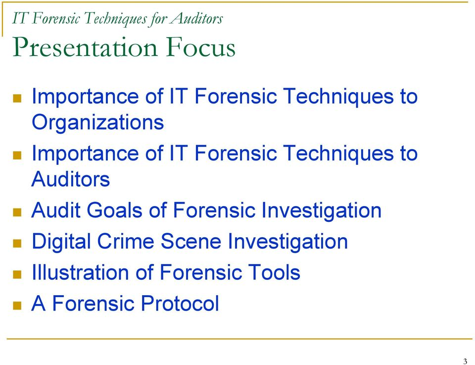 Techniques to Auditors Audit Goals of Forensic Investigation Digital