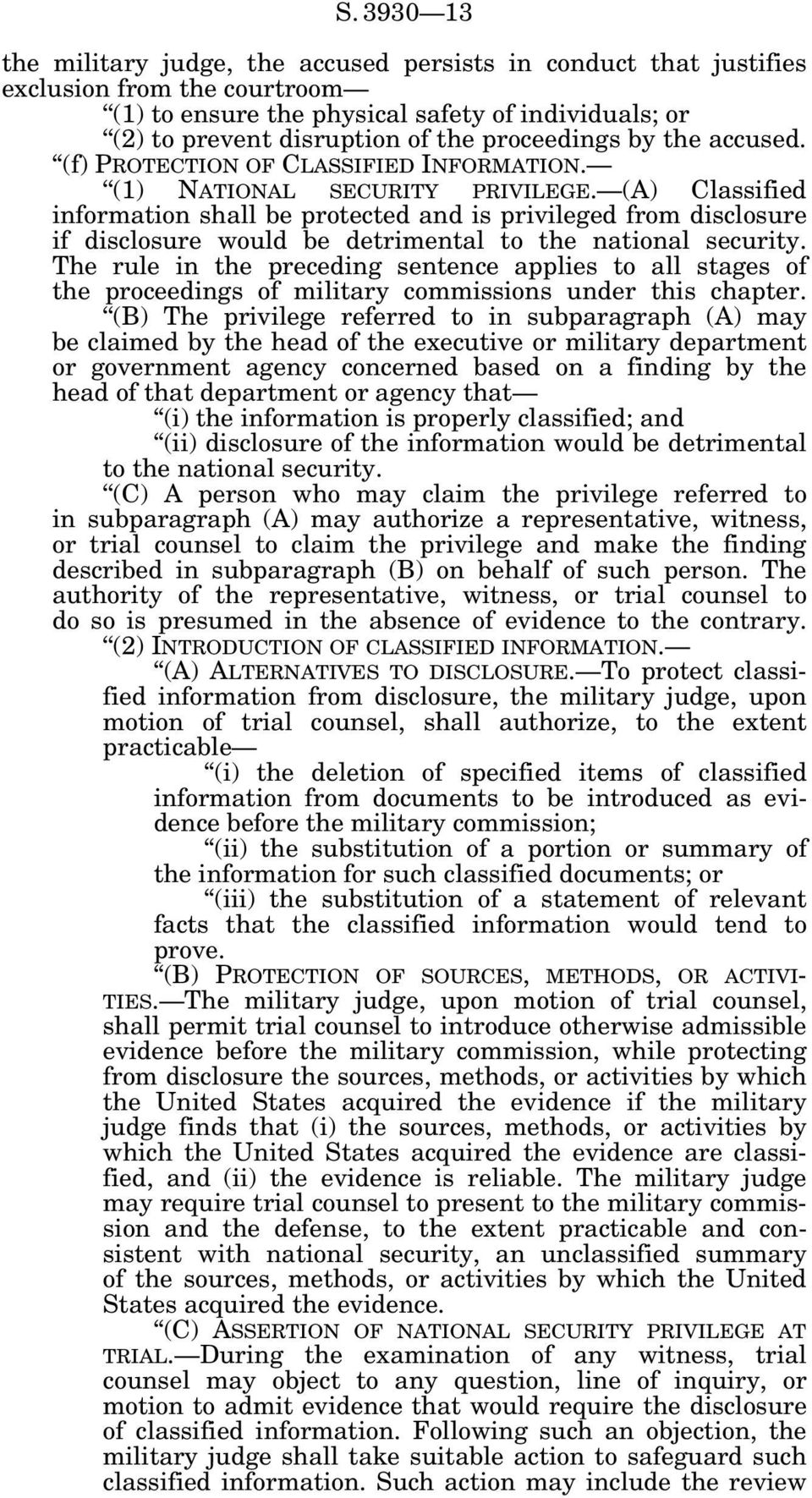 (A) Classified information shall be protected and is privileged from disclosure if disclosure would be detrimental to the national security.