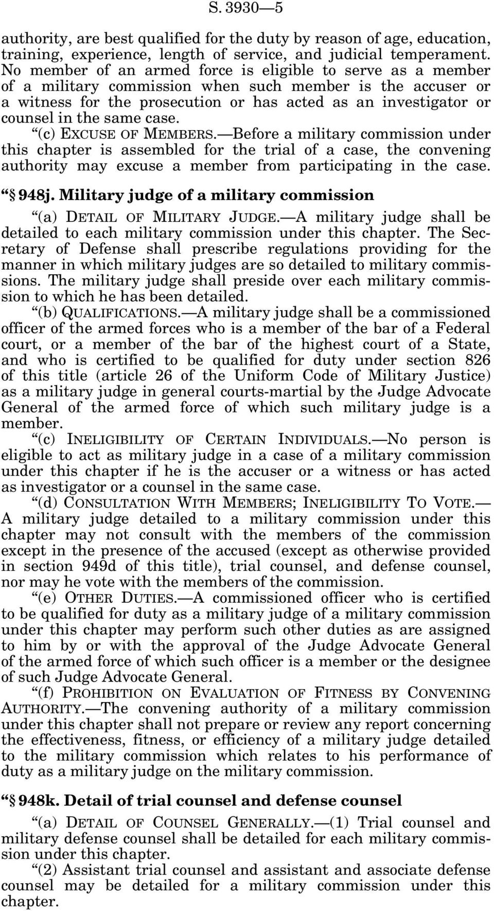 the same case. (c) EXCUSE OF MEMBERS. Before a military commission under this chapter is assembled for the trial of a case, the convening authority may excuse a member from participating in the case.