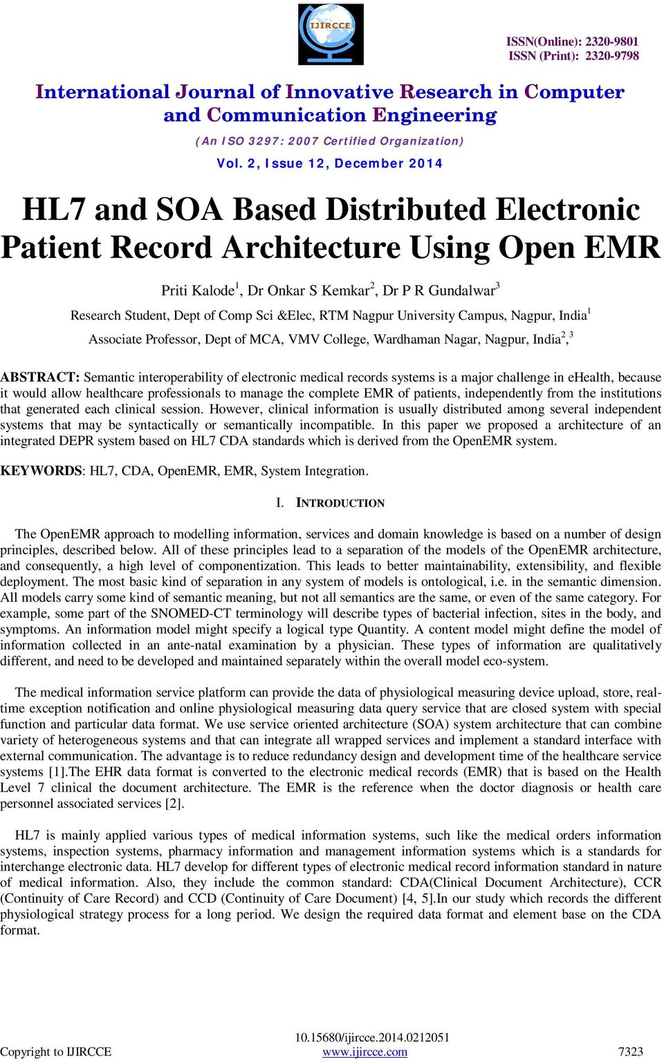 major challenge in ehealth, because it would allow healthcare professionals to manage the complete EMR of patients, independently from the institutions that generated each clinical session.
