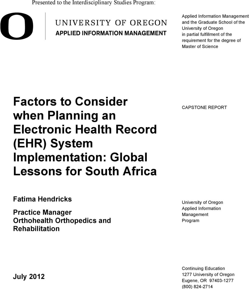Implementation: Global Lessons for South Africa CAPSTONE REPORT Fatima Hendricks Practice Manager Orthohealth Orthopedics and Rehabilitation