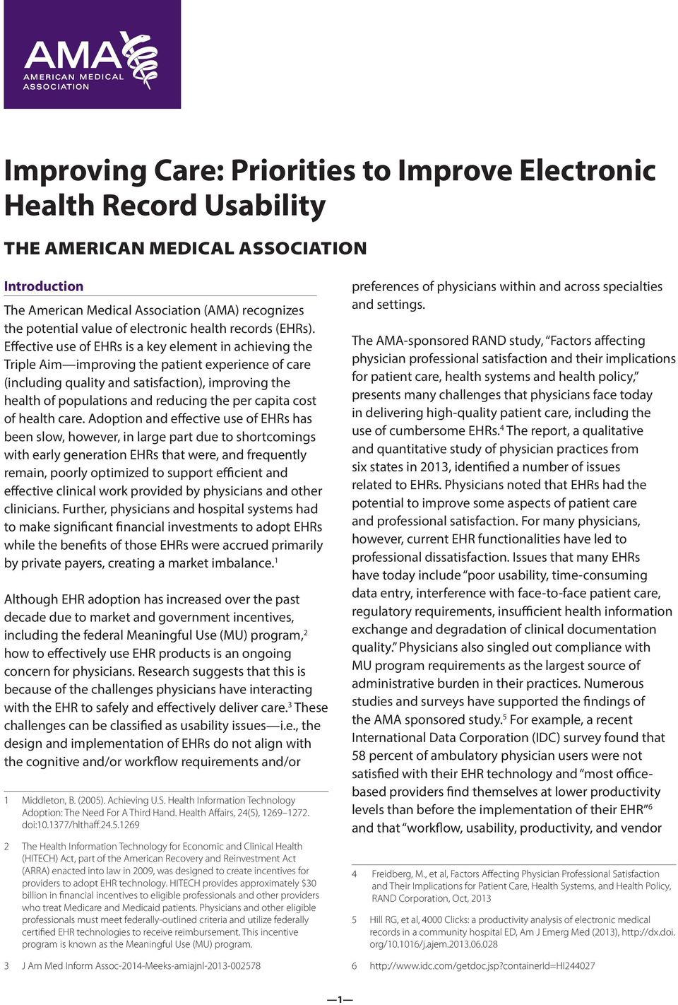 Effective use of EHRs is a key element in achieving the Triple Aim improving the patient experience of care (including quality and satisfaction), improving the health of populations and reducing the