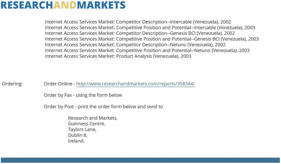 Market: Competitor Description--Netuno (Venezuela), 2002 Internet Access Services Market: Competitive Position and Potential--Netuno (Venezuela), 2003 Internet Access Services Market: Product