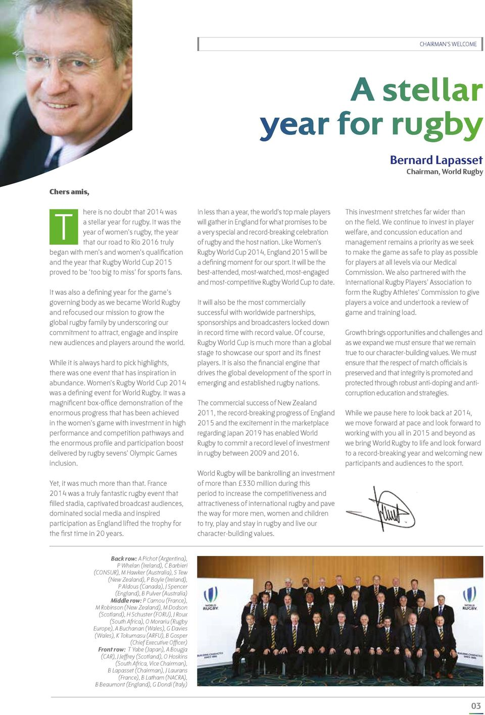 fans. It was also a defining year for the game s governing body as we became World Rugby and refocused our mission to grow the global rugby family by underscoring our commitment to attract, engage