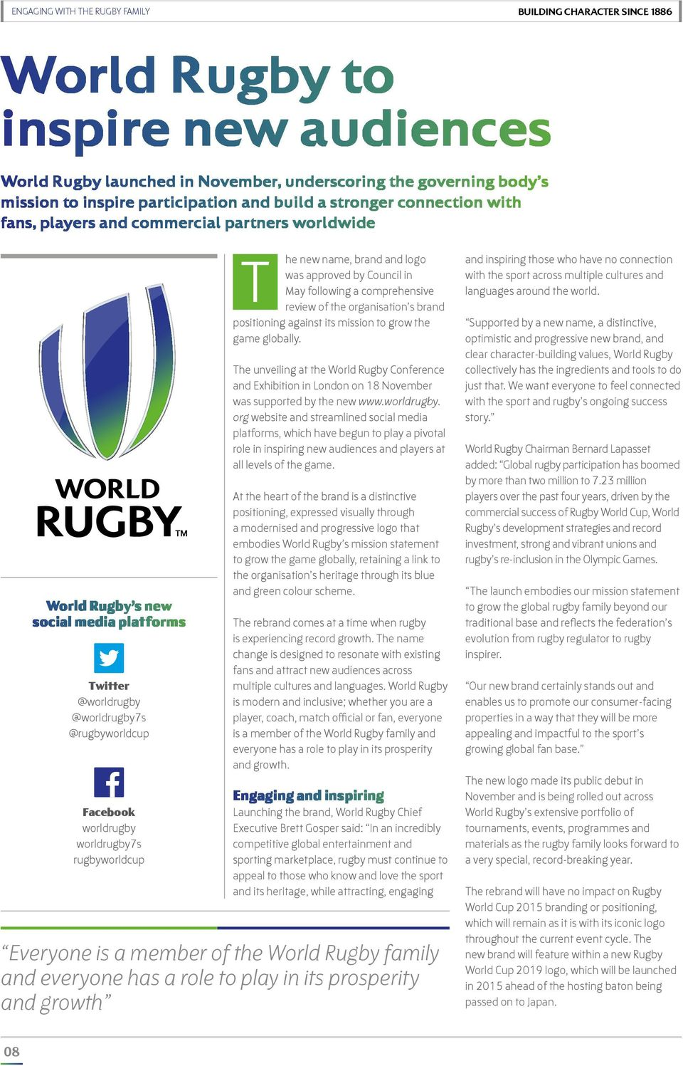 worldrugby7s rugbyworldcup he new name, brand and logo was approved by Council in May following a comprehensive review of the organisation s brand positioning against its mission to grow the game