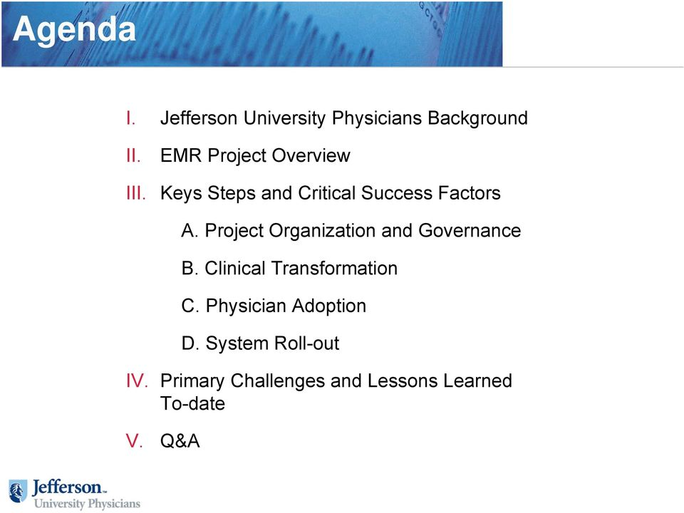 Project Organization and Governance B. Clinical Transformation C.