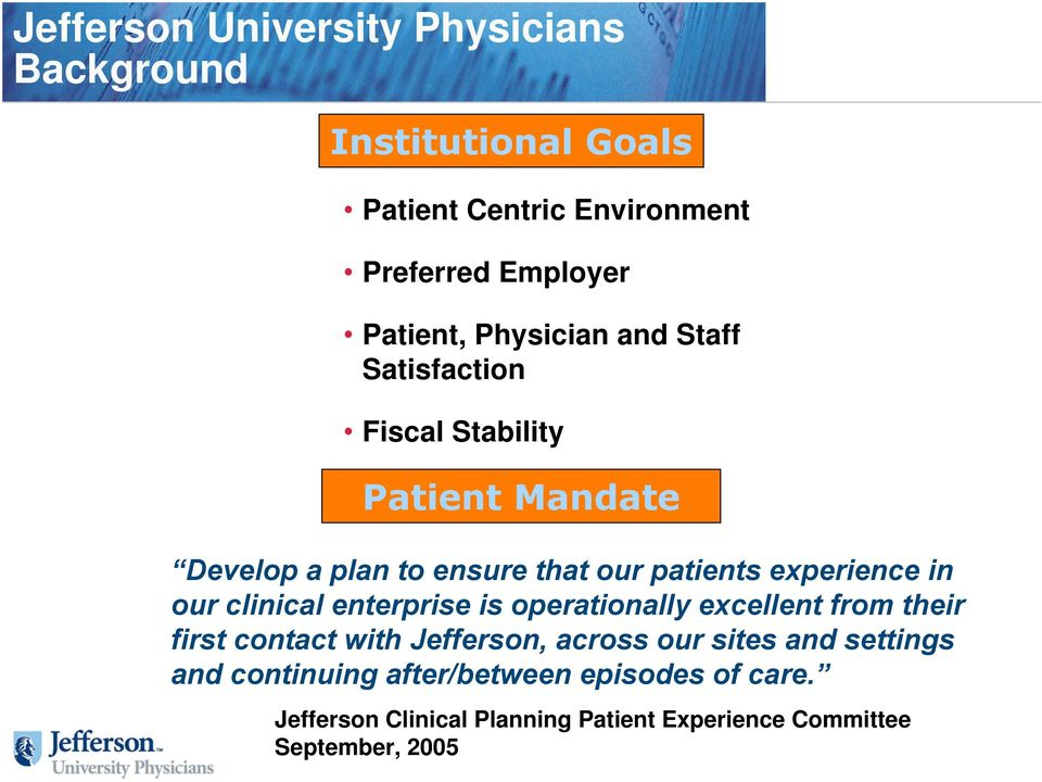 in our clinical enterprise is operationally excellent from their first contact with Jefferson, across our sites and