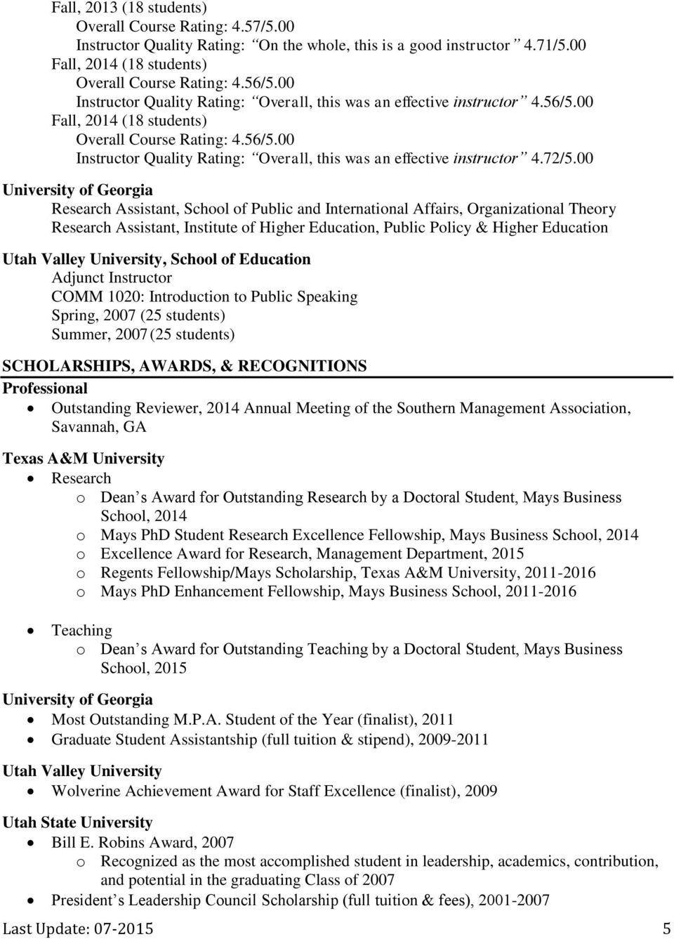 00 University of Georgia Research Assistant, School of Public and International Affairs, Organizational Theory Research Assistant, Institute of Higher Education, Public Policy & Higher Education Utah