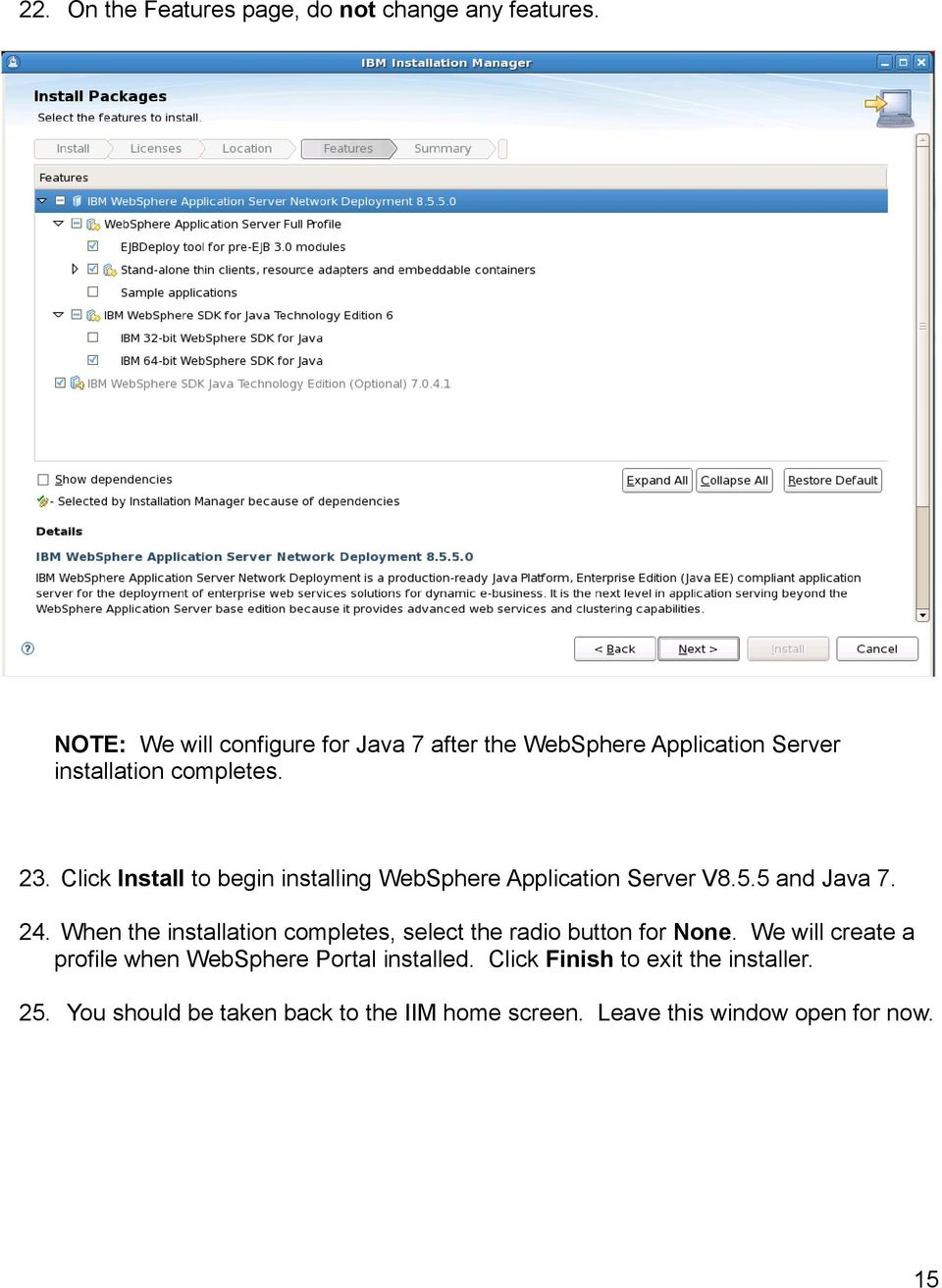Click Install to begin installing WebSphere Application Server V8.5.5 and Java 7. 24.
