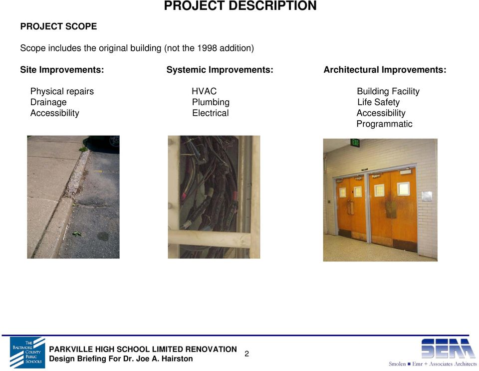 Architectural Improvements: Physical repairs HVAC Building Facility