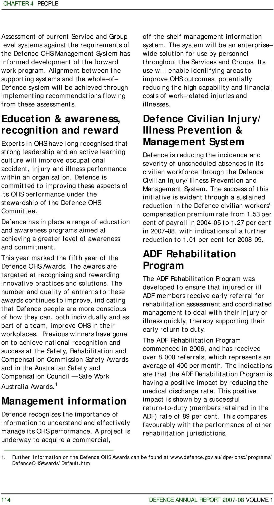 Education & awareness, recognition and reward Experts in OHS have long recognised that strong leadership and an active learning culture will improve occupational accident, injury and illness