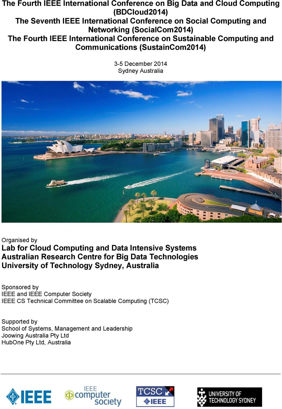 for Cloud Computing and Data Intensive Systems Australian Research Centre for Big Data Technologies University of Technology Sydney, Australia Sponsored by IEEE and IEEE