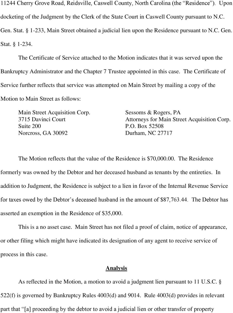 The Certificate of Service attached to the Motion indicates that it was served upon the Bankruptcy Administrator and the Chapter 7 Trustee appointed in this case.
