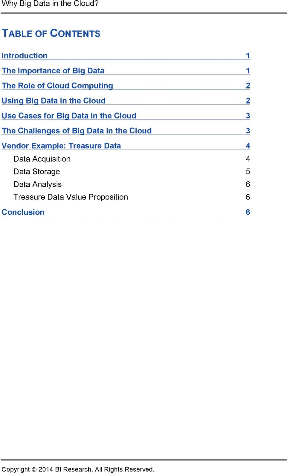 Cloud Vendor Example: Treasure Data Data Acquisition Data Storage Data Analysis Treasure Data