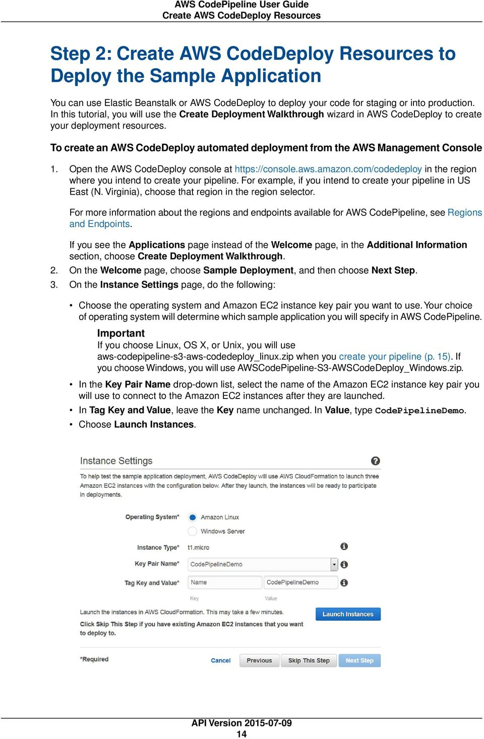 To create an AWS CodeDeploy automated deployment from the AWS Management Console 1. Open the AWS CodeDeploy console at https://console.aws.amazon.