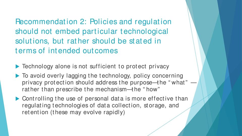 concerning privacy protection should address the purpose the what rather than prescribe the mechanism the how Controlling the use